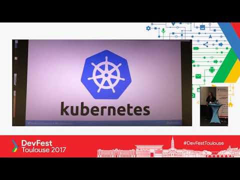 Kubernetes et les containers pour votre application Web : step by step (Alain Regnier)