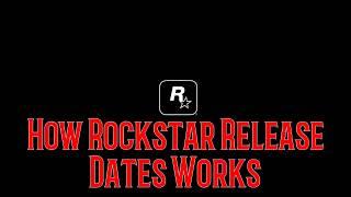 "How ""Rockstar Games"" Release Dates Work"