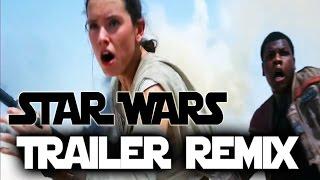 Star Wars: The Force Awakens - Trailer Remix | GLOVER Lab