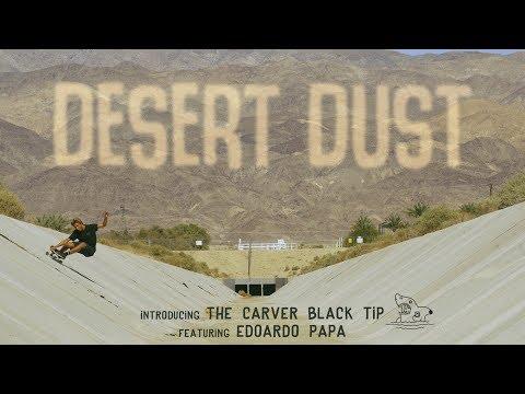 DESERT DUST - Carver Skateboards