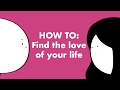 How to find the love of your life
