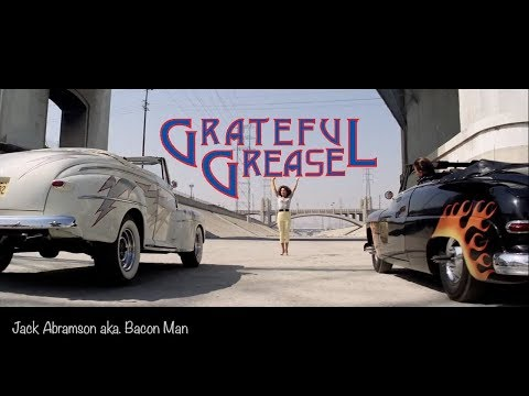 Grateful Grease  the movie Grease mashed up to the Grateful Dead 'Not Fade Away'
