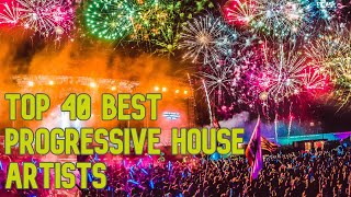 Top 40 Best Progressive House Artists