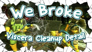 We Broke: Viscera Cleanup Detail