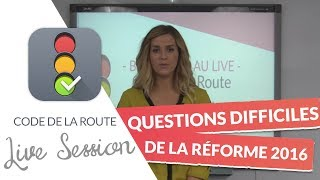 Code de la Route : Questions difficiles de la réforme 2016 en LIVE