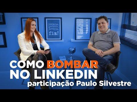 Como bombar no LinkedIn - Com Paulo Fernando Silvestre Jr