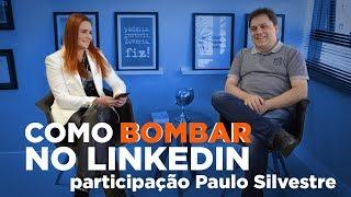 Baixar Como bombar no LinkedIn - Com Paulo Fernando Silvestre Jr