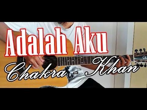 Tutorial Gitar ADALAH AKU CAKRA KHAN Terbaru Chord Asli