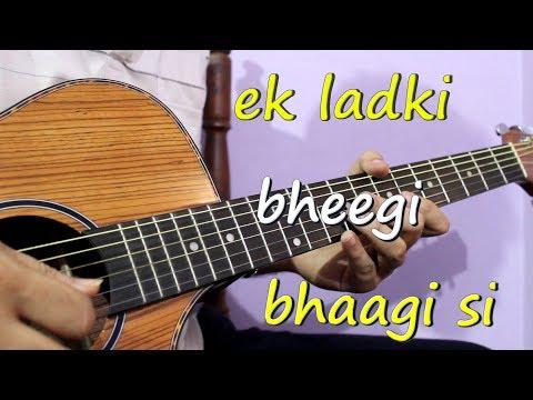 EK Ladki Bheegi Bhaagi Si | Easy Guitar Tabs