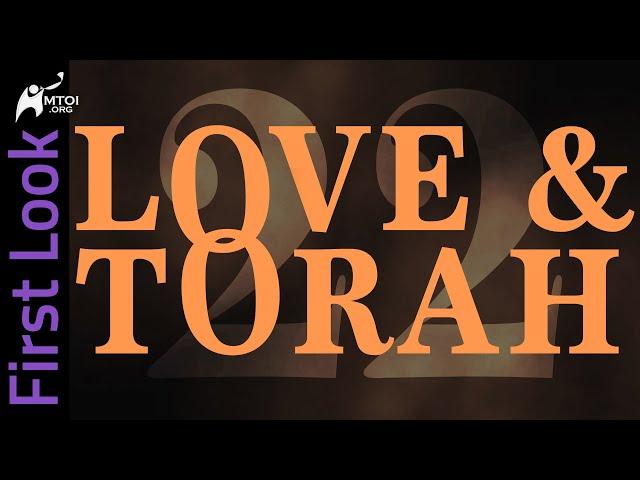 First Look | Love & Torah | Part 22