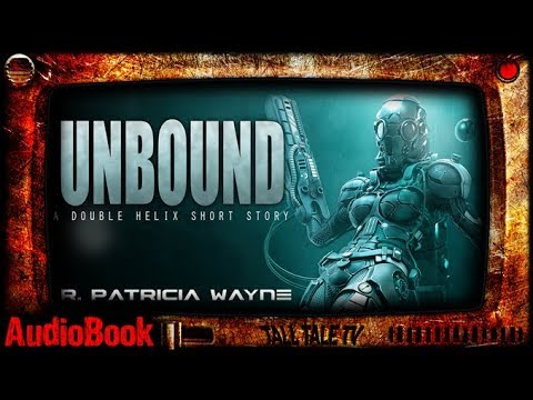 Unbound 🎙️ Sci Fi Horror Short Story 🎙️ By R. Patricia Wayne