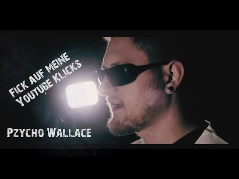 Pzycho Wallace - Fick auf meine Youtube Klicks !!! (Beat by D-Rush) | Rieo