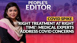 Coronavirus India News: 'Right Treatment At The Right Time': Medical Experts  Address COVID Concerns