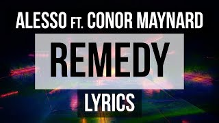 Alesso - REMEDY (Lyrics) ft. Conor Maynard