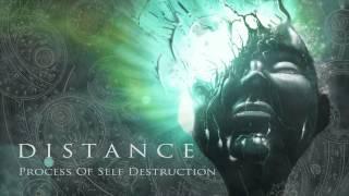 DISTANCE   Process Of Self Destruction