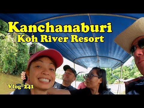 Vlog#241 Kanchanaburi Koh River Resort on River Kwai