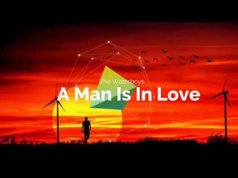 """A Man is in Love"" - The Waterboys Mp3"