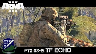 FTX 08-15 - TF Echo - ArmA 3 Gameplay