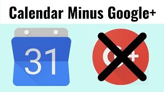Google+ Events & Birthdays removed from Google Calendar