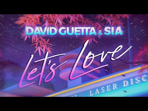 David Guetta & Sia - Let's Love (Lyric video)