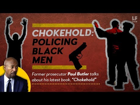 Chokehold: Policing Black Men - Paul Butler - The Laura Flanders Show
