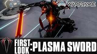 Warframe First Look: PLASMA SWORD