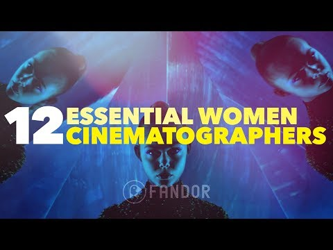 12 Essential Female Cinematographers You Don't Know, But Should