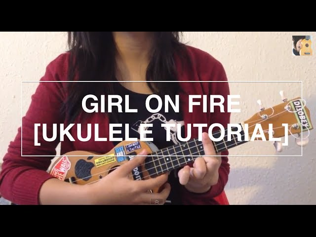 Girl on fire - Alicia Keys ft. Nicki Minaj (Ukulele Tutorial)