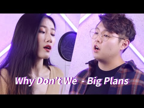 BIG PLANS - Why Don't We Cover By Highcloud (With Lyrics)
