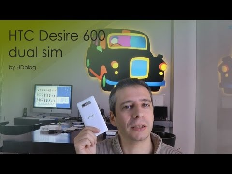 HTC Desire 600 dual sim videoreview da HDblog.it