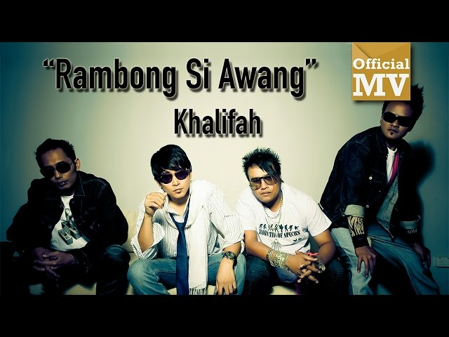 Khalifah - Rambong Si Awang  (Official Music Video)