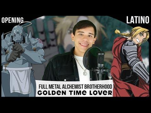 "Fullmetal Alchemist Brotherhood OP 3 ""Golden Time Lover"" (Español Latino)"