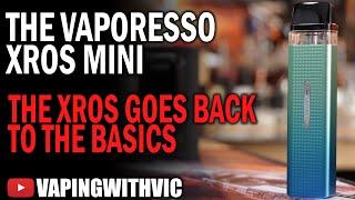 The Vaporesso XROS Mİni - Back to the basics