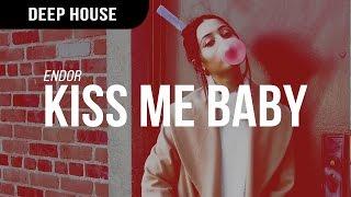 Endor - Kiss Me Baby