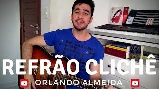 Baixar Refrão Clichê - Orlando Almeida (Acústico)