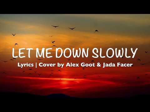 Let Me Down Slowly - Alec Benjamin (Lyrics | Cover By Alex Goot & Jada Facer)