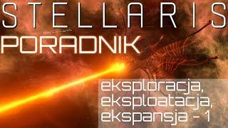 Stellaris Poradnik 2019 (PL) - eksploracja, eksploatacja, ekspansja cz.1