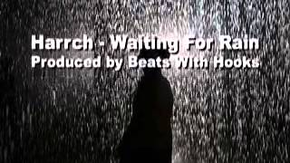 Harrch - Waiting For Rain (Prod. by Beats With Hooks | Free Instrumentals)