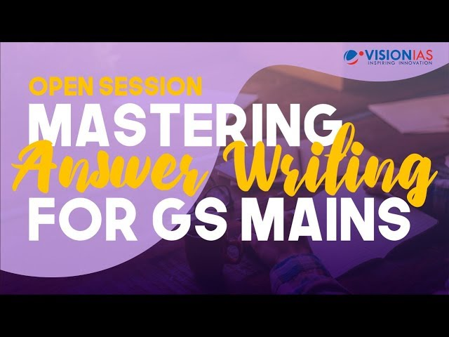 Open Session : Mastering Answer Writing for GS Mains