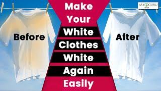 HOW TO WHITEN CLOTHES-HOW TO EASILY WHITEN WHITE CLOTHES‼️-HOME REMEDIES TO MAKE PURE WHITE CLOTHES