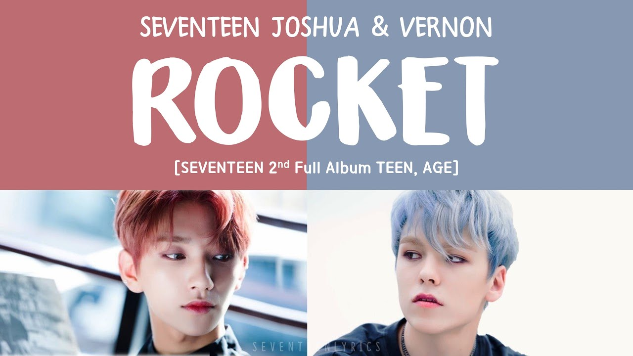 [LYRICS 가사] SEVENTEEN 세븐틴 ROCKET [TEEN AGE 2ND FULL