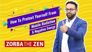 How To Protect  Yourself From Radiation | Negative Energy | Health Tips | Zorba The Zen