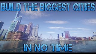 HOW TO BUILD HUGE MINECRAFT CITIES IN NO TIME