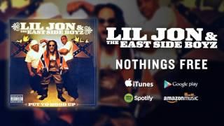 Lil Jon & The East Side Boyz - Nothings Free