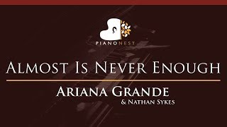 Ariana Grande & Nathan Sykes - Almost Is Never Enough - HIGHER Key (Piano Karaoke / Sing Along)