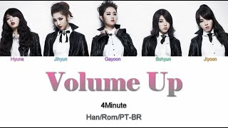 4Minute (포미닛) - Volume Up (Letra - Han/Rom/PT-BR)