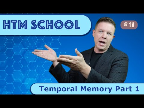 Temporal Memory Part 1 (Episode 11)