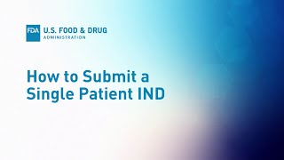 Expanded Access Part 2: How to Submit a Single Patient IND