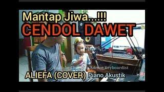 Mantap | Cendol Dawet Versi Akustik Piano | Aliefa (cover)