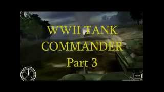 WWII TANK COMMANDER Game Part 3